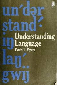 Understanding Language by  Doris T Myers - Paperback - 1984-01-01 - from Text Exchange (SKU: TL-2001)