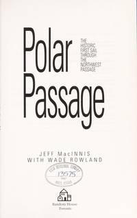 POLAR PASSAGE, The Historic First Sail Through the Northwest Passage