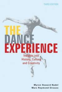 The Dance Experience: Insights into History, Culture and Creativity