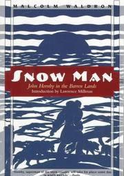 Snow Man: John Hornby in the Barren Lands.