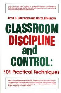 Classroom Discipline And Control by  Fred B Chernow - Hardcover - 1981 - from Squirreled Away Books and Biblio.com