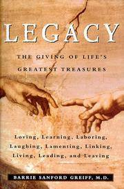 Legacy: The Giving of Life's Greatest Treasures.