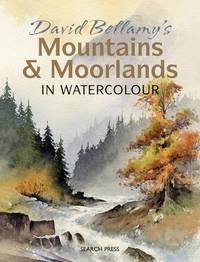 David Bellamy's Mountains  Moorlands In Watercolour
