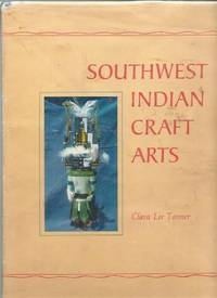 Southwest Indian crafts. by  Clara Lee TANNER - Hardcover - [1973]. - from Zephyr Used & Rare Books (SKU: 33874)