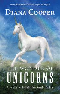 WONDER OF UNICORNS: Ascending With The Higher Angelic Realms (2nd edition)