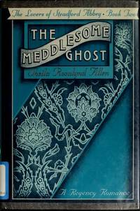 The Meddlesome Ghost: The Lovers of Steadford Abbey, Book Two
