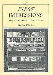 First Impressions: Early Printing in Nova Scotia by  Marjory Whitelaw - Paperback - 1987 - from David G Anderson Books and Biblio.com