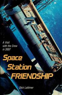 Space Station Friendship: A Visit with the Crew in 2007