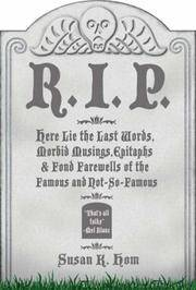 R.I.P.: Here Lie the Last Words, Morbid Musings, Epitaphs and Fond Farewells of the Famous and Not-so-famous by Susan K. Hom - Hardcover - from Brit Books Ltd (SKU: 998350)
