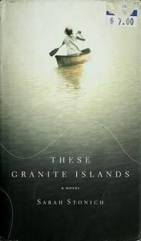 These Granite Islands : A Novel