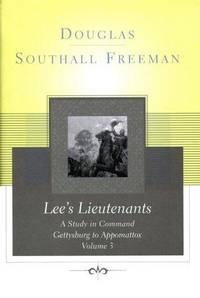 001: Lee's Lieutenants: A Study in Command, Vol. 1 - Manassas to Malvern Hill