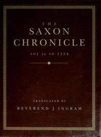The Saxon Chronicle A.D. 1 to A.D. 1154