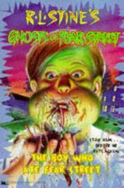 The Boy Who Ate Fear Street (Rl Stine's Ghosts of Fear Street)