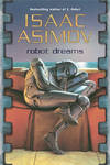 image of Robot Dreams (Masterworks of Science Fiction and Fantasy)