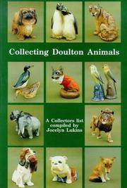 Collecting Doulton Animals: A Collector's List (Doulton collectables series) by Jocelyn Lukins - Hardcover - 1990 - from Fireside Bookshop and Biblio.com