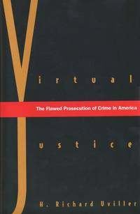 Virtual Justice  The FlawProsecution of Crime in America