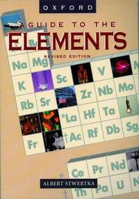 A Guide to the Elements by Albert Stwertka - Hardcover - 1996-12-12 - from Ergodebooks and Biblio.com