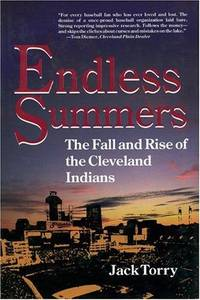 image of Endless Summers: The Fall and Rise of the Cleveland Indians: The Fall and Rise of the Cleveland Indians