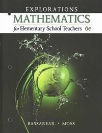 EXPLORATIONS MATHEMATICS FOR ELEMENTARY SCHOOL TEACHERS 6ED (PB 2016)