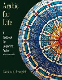 Arabic for Life : A Textbook for Beginning Arabic: With Online Media