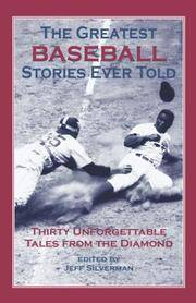 Greatest Baseball Stories Ever Told : Thirty Unforgettable Tales from the Diamond