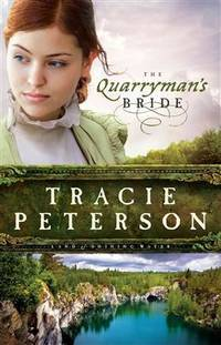 The Quarryman's Bride (Land of Shining Water) [Hardcover] Peterson, Tracie