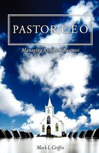 Pastor, CEO : Managing Kingdom Business