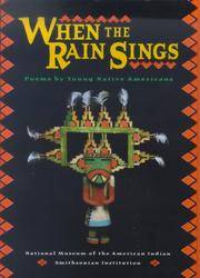 When The Rain Sings: Poems By Young Native Americans by Francis, Lee