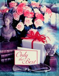 Only the Best: Celebration of Gift Giving in America. Presentation Copy to Sir John and Mary...