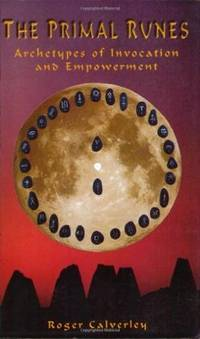 PRIMAL RUNES: Archetypes Of Invocation & Empowerment