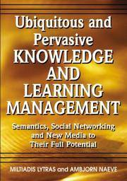 UBIQUITOUS AND PERVASIVE KNOWLEDGE & LEARNING MANAGEMENT