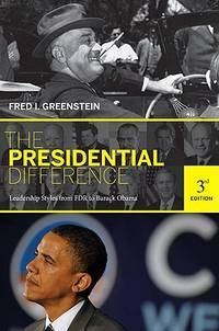 The Presidential Difference: Leadership Style from FDR to Barack Obama, 3rd Edition
