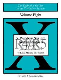 X Windows System Administrators Guide, Vol 8 (Definitive Guides to the X Window System)