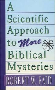 A Scientific Approach to More Biblical Mysteries Faid, Robert W