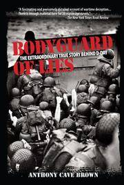 Bodyguard of Lies: The Extraordinary True Story Behind D-Day by Anthony Cave Brown - Paperback - 2007-11-01 - from Ergodebooks and Biblio.com
