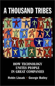 A Thousand Tribes How Technology Unites People in Great Companies