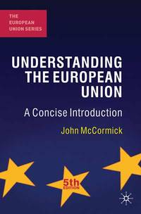 Understanding the European Union: A Concise Introduction, Fifth Edition