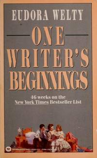 ONE WRITER'S BEGININGS : The William E. Massey Sr. Lectures in the History of American Civilization