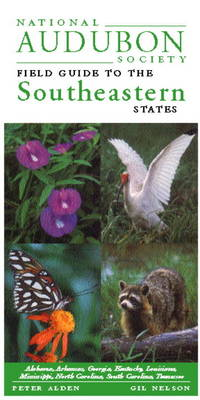 National Audubon Society Regional Guide to the Southeastern States: Alabama, Arkansas, Georgia, Kentucky, Louisiana, Mississippi, North Carolina, ... (National Audubon Society Field Guide) by NATIONAL AUDUBON SOCIETY - 1999-09-28 - from Ergodebooks and Biblio.com
