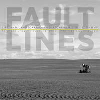 Fault Lines: Life and Landscapes in Saskatchewan's Oil Economy