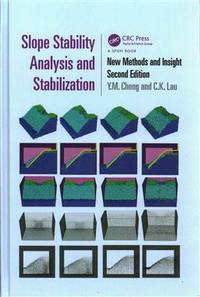 Slope Stability Analysis And Stabilization: New Methods And Insight, 2Nd Edn