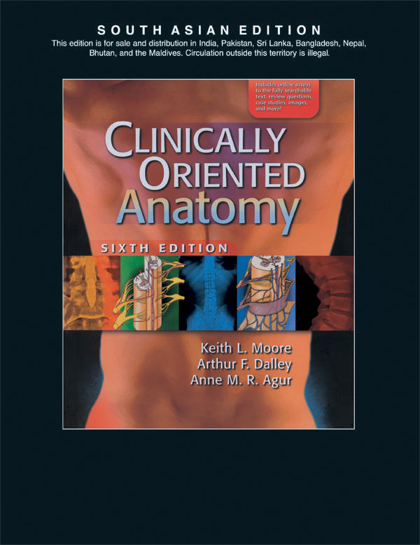 Clinically Oriented Anatomy (South Asian Edition) by Moore, Dalley, Agur
