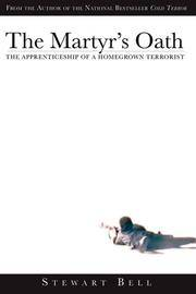 The Martyrs Oath: The Apprenticeship of an Al Qaeda Terrorist