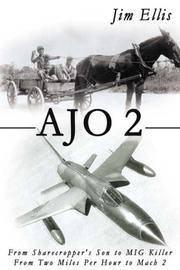 AJO 2: From Sharecropper's Son to MIG Killer - From Two Miles Per Hour to Mach 2