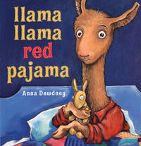 Llama Llama Red Pajama by  Anna Dewdney - Hardcover - from Good Deals On Used Books and Biblio.com