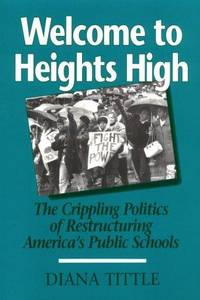 WELCOME TO HEIGHTS HIGH: THE CRIPPLING POLITICS OF RESTRUCTURING (URBAN LIFE & URBAN LANDSCAPE)
