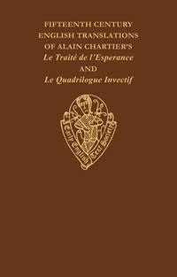 Fifteenth-Century English Translations of Alain Chartier's Le Traite de l'Esperance and...