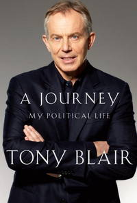 A Journey: My Political Life Blair, Tony