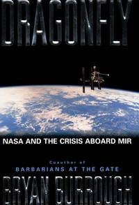 Dragonfly: NASA And The Crisis Aboard Mir by Bryan Burrough - Hardcover - from Discover Books (SKU: 3256585639)