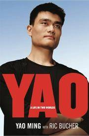 YAO: A Life in Two Worlds [Paperback] Ming, Yao and Bucher, Ric